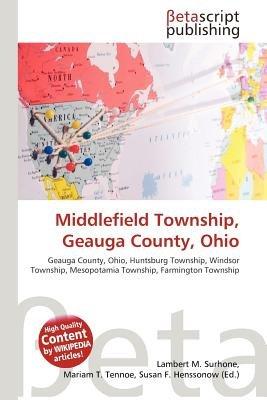 Middlefield Township, Geauga County, Ohio (Paperback): Lambert M. Surhone, Miriam T. Timpledon, Susan F. Marseken
