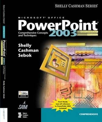 Microsoft Office PowerPoint 2003 - Comprehensive Concepts and Techniques (Paperback, Course card ed of 2nd revised ed): Gary B....