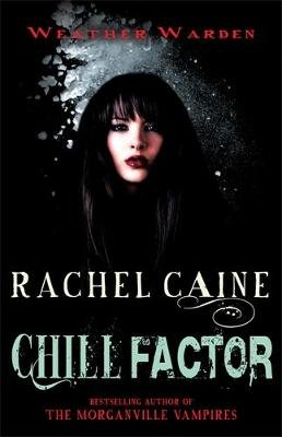 Chill Factor (Paperback, Uk Ed.): Rachel Caine