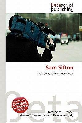 Sam Sifton (Paperback): Lambert M. Surhone, Mariam T. Tennoe, Susan F. Henssonow
