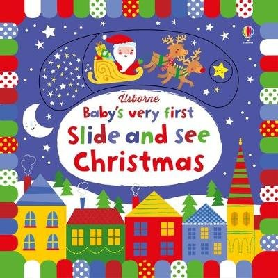 Baby's Very First Slide and See Christmas (Board book): Fiona Watt