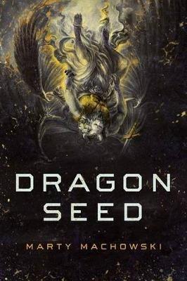 Dragon Seed (Paperback): Marty Machowski