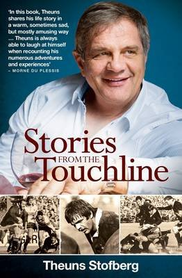 Stories From The Touchline (Paperback): Theuns Stofberg