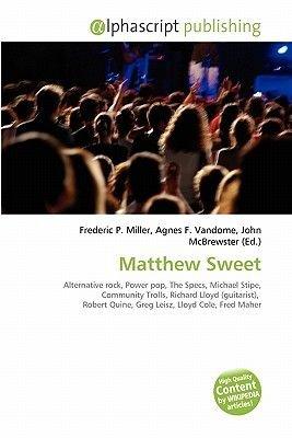 Matthew Sweet (Paperback): Frederic P. Miller, Agnes F. Vandome, John McBrewster