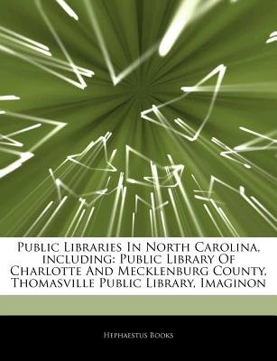 Articles on Public Libraries in North Carolina, Including - Public Library of Charlotte and Mecklenburg County, Thomasville...