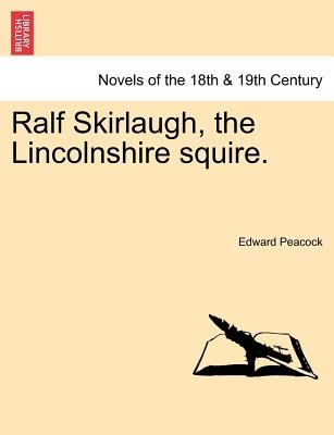 Ralf Skirlaugh, the Lincolnshire Squire. (Paperback): Edward Peacock