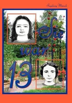 Sie War 13 (German, Paperback): Ingeborg Mnch, Ingeborg Munch