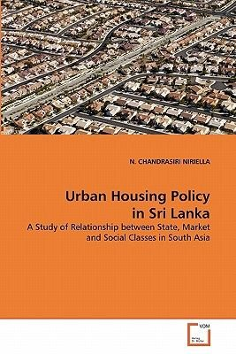 Urban Housing Policy in Sri Lanka (Paperback): N. Chandrasiri Niriella