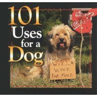 101 Uses for a Dog (Hardcover): Andrea Donner