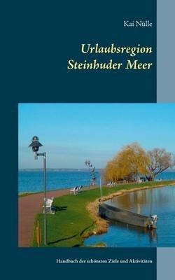 Urlaubsregion Steinhuder Meer (German, Paperback): Kai Nulle