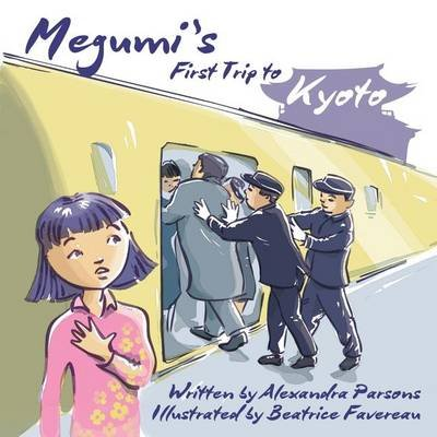 Megumi's First Trip to Kyoto (Paperback): Beatrice Favereau
