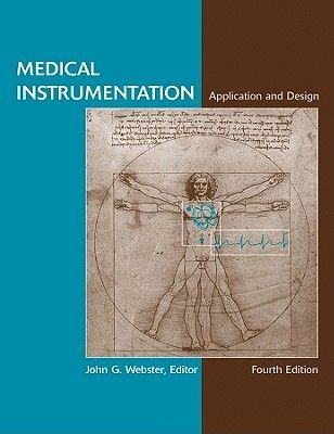 Medical Instrumentation - Application and Design (Hardcover, 4th Edition): John G. Webster