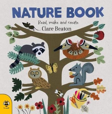 Nature Book - Read, Make and Create (Paperback): Clare Beaton