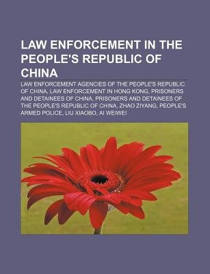 Law Enforcement in the People's Republic of China - Law Enforcement Agencies of the People's Republic of China, Law...