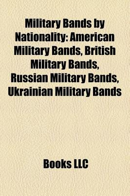 Military Bands by Nationality - American Military Bands, British Military Bands, Russian Military Bands, Ukrainian Military...