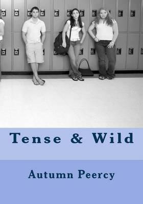 Tense & Wild (Paperback): Autumn Peercy