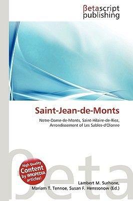 Saint-Jean-de-Monts (Paperback): Lambert M. Surhone, Miriam T. Timpledon, Susan F. Marseken