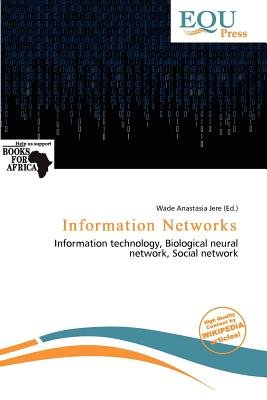 Information Networks (Paperback): Wade Anastasia Jere