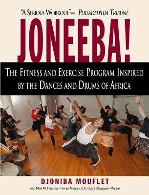 Joneeba - The Exciting Workout and Fitness Program with the Dances and Drums of Africa (Paperback, New edition): Djoniba Mouflet
