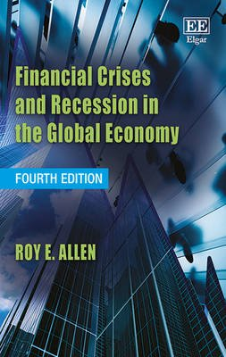 Financial Crises and Recession in the Global Economy, Fourth Edition (Hardcover, 4th Revised edition): Roy E. Allen