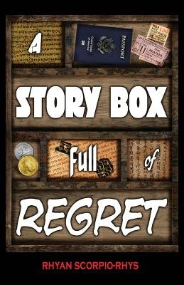 A Story Box Full of Regret (Paperback): Rhyan Scorpio-Rhys