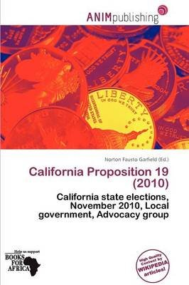 California Proposition 19 (2010) (Paperback): Norton Fausto Garfield