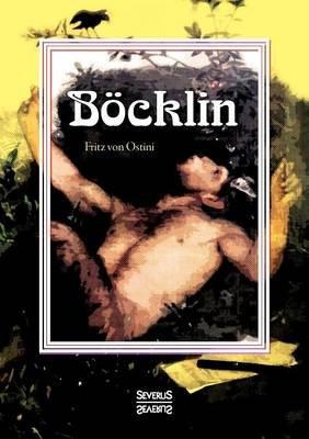 Bocklin. Monografie (German, Paperback): Fritz Von Ostini