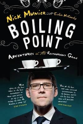 Boiling Point - My Adventures in the Restaurant Game (Electronic book text): Nick Munier, Esther McCarthy