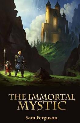 The Immortal Mystic (Paperback): Sam Ferguson