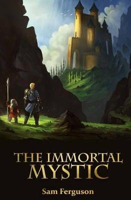 The Immortal Mystic (Paperback): Sam Ferguson