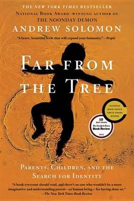 Far from the Tree - Parents, Children, and the Search for Identity (Electronic book text): Andrew Solomon