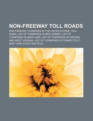 Non-Freeway Toll Roads - Pre-Freeway Turnpikes in the United States, Toll Road, List of Turnpikes in New Jersey, List of...