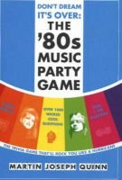 Don't Dream It's Over - The '80s Music Party Game (Paperback): Martin Quinn