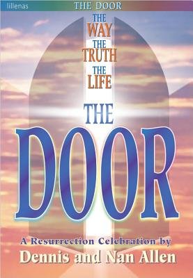 The Door - The Way, the Truth, the Life -- A Resurrection Celebration (Paperback): Dennis Allen