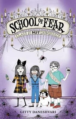 School of Fear: 02 Class is Not Dismissed! - School of Fear: Book 02 (Electronic book text, Digital original): Gitty Daneshvari