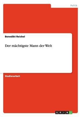 Der Machtigste Mann Der Welt (German, Paperback): Benedikt Reichel