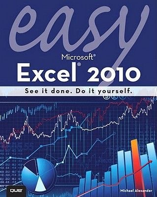 Easy Microsofta(r) Excela(r) 2010 (Electronic book text): Michael Alexander