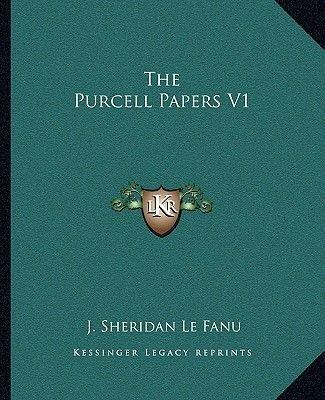 The Purcell Papers V1 (Paperback): Joseph Sheridan Lefanu