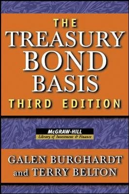 The Treasury Bond Basis (Hardcover, 3rd edition): Galen Burghardt, Terry Belton