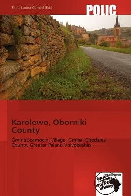 Karolewo, Oborniki County (Paperback): Theia Lucina Gerhild