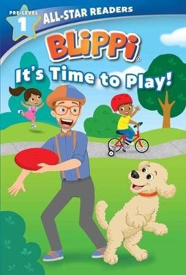 Blippi: It's Time to Play: All-Star Reader Pre-Level 1 (Library Binding) (Hardcover): Nancy Parent