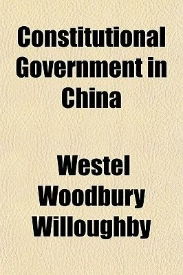 Constitutional Government in China (Paperback): Westel Woodbury Willoughby