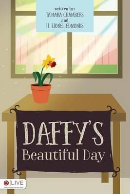 Daffy/'s Beautiful Day (Paperback): Ta'mara Chambers, H. Lionel Edmonds