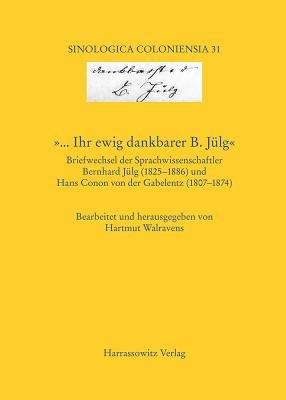 ... Ihr Ewig Dankbarer B. Julg Briefwechsel Der Sprachwissenschaftler Bernhard Julg (1825-1886) Und Hans Conon Von Der...