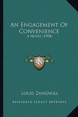 An Engagement of Convenience - A Novel (1908) (Paperback): Louis Zangwill
