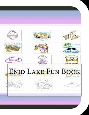 Enid Lake Fun Book - A Fun and Educational Book on Enid Lake (Paperback): Jobe Leonard