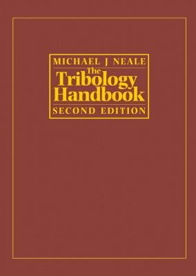 Tribology Handbook (Electronic book text, 2nd ed.): M.J. Neale, Michael J. Neale