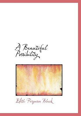 A Beautiful Possibility (Large print, Paperback, Large type / large print edition): Edith Ferguson Black