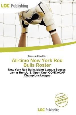 All-Time New York Red Bulls Roster (Paperback): Timoteus Elmo