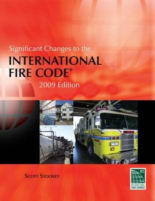 Significant Changes to the International Fire Code (Paperback, 2009 Rev Ed): Scott Stookey